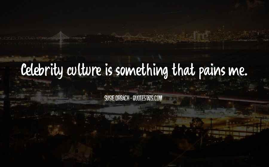 Quotes About Celebrity Culture #711412