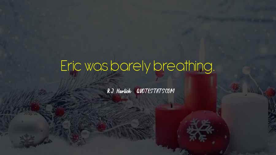 Quotes About Barely Breathing #1178251