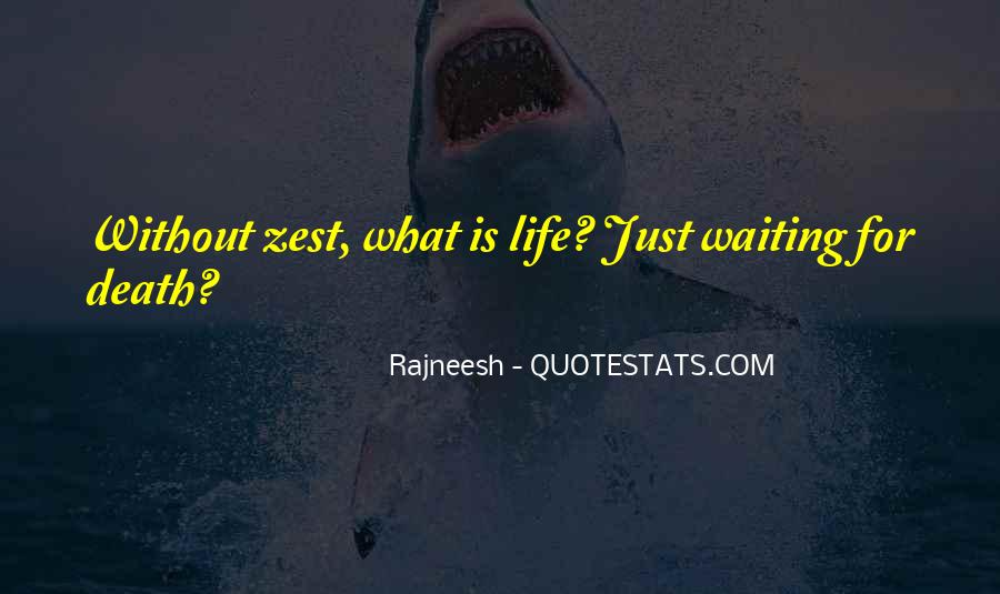 Quotes About A Zest For Life #1833830