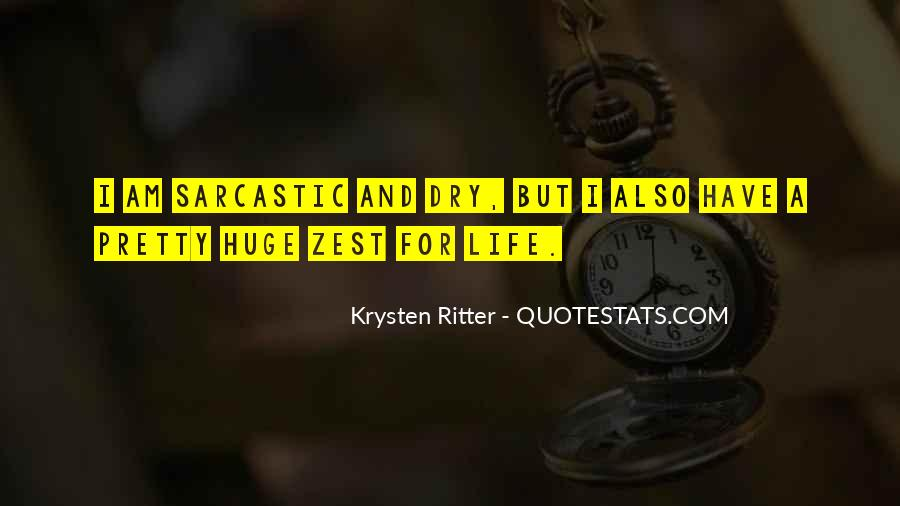 Quotes About A Zest For Life #826160