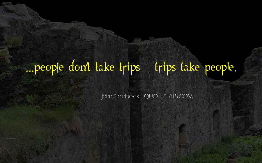 Quotes About Trips #243558