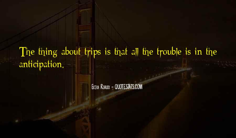 Quotes About Trips #465058