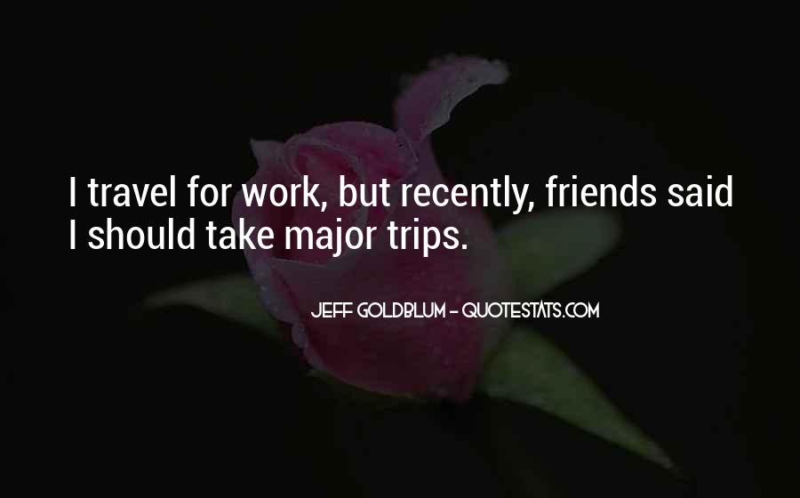 Quotes About Trips #84877