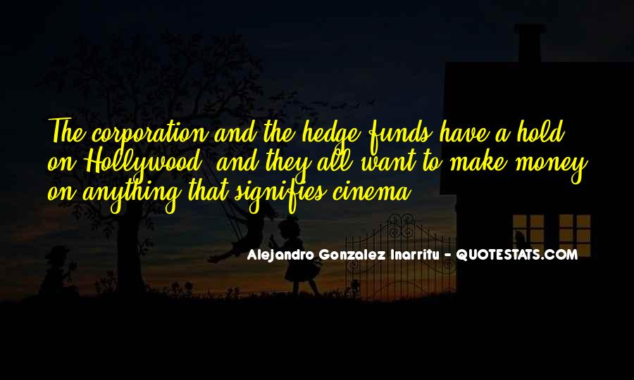 Quotes About Hedge Funds #1190667