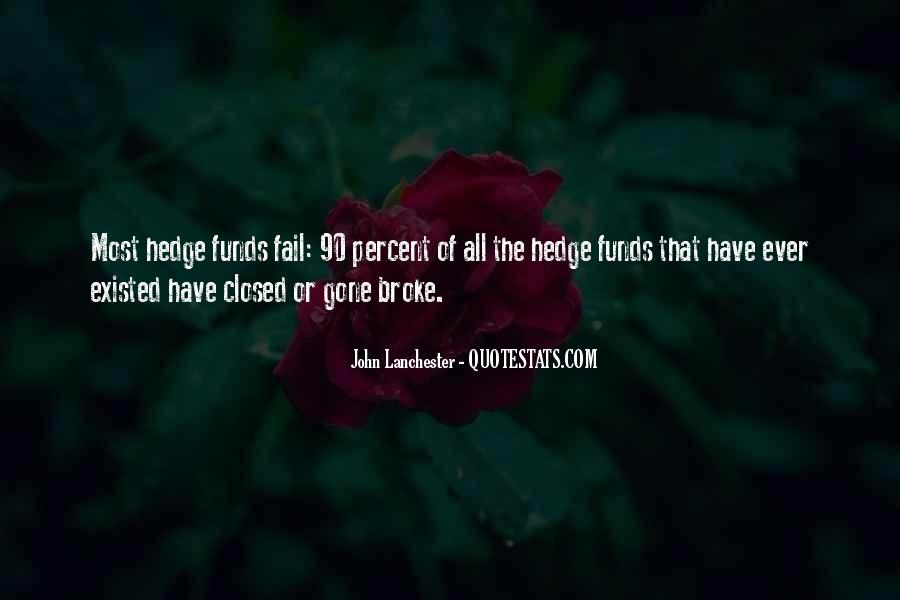 Quotes About Hedge Funds #1628912