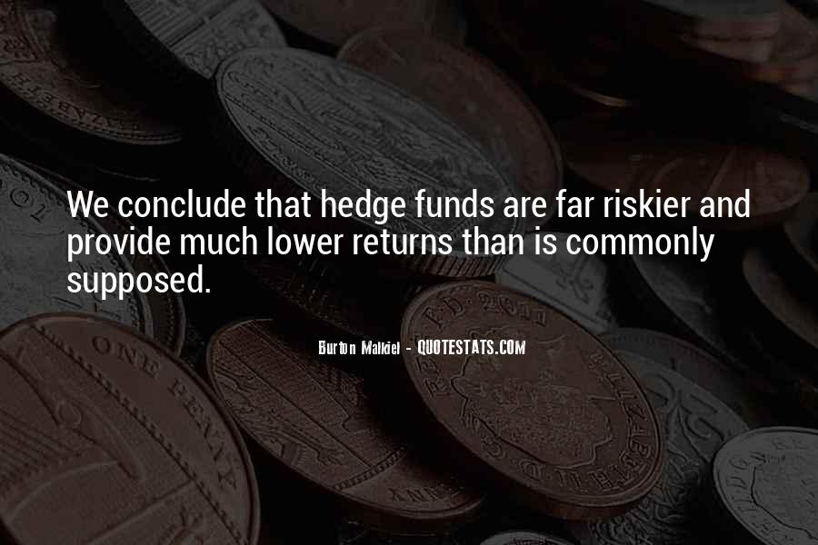 Quotes About Hedge Funds #1693040