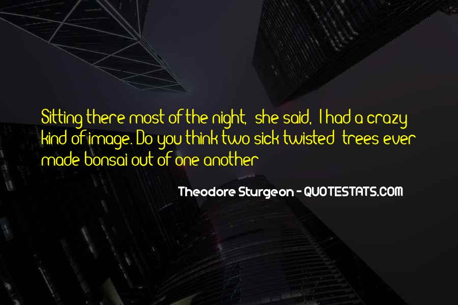 Quotes About Twisted Trees #301073