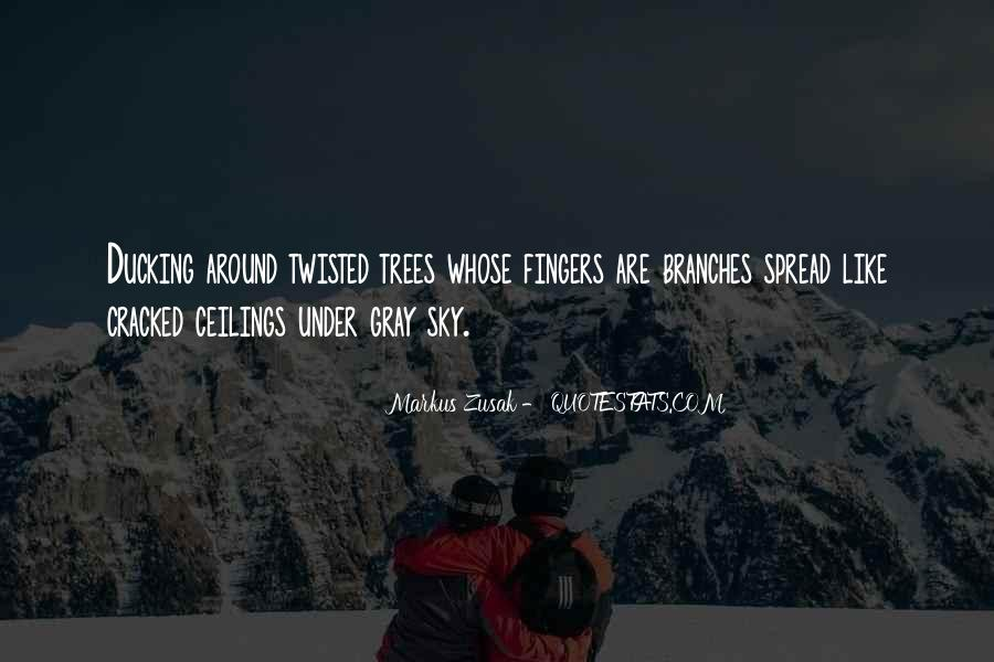 Quotes About Twisted Trees #544812