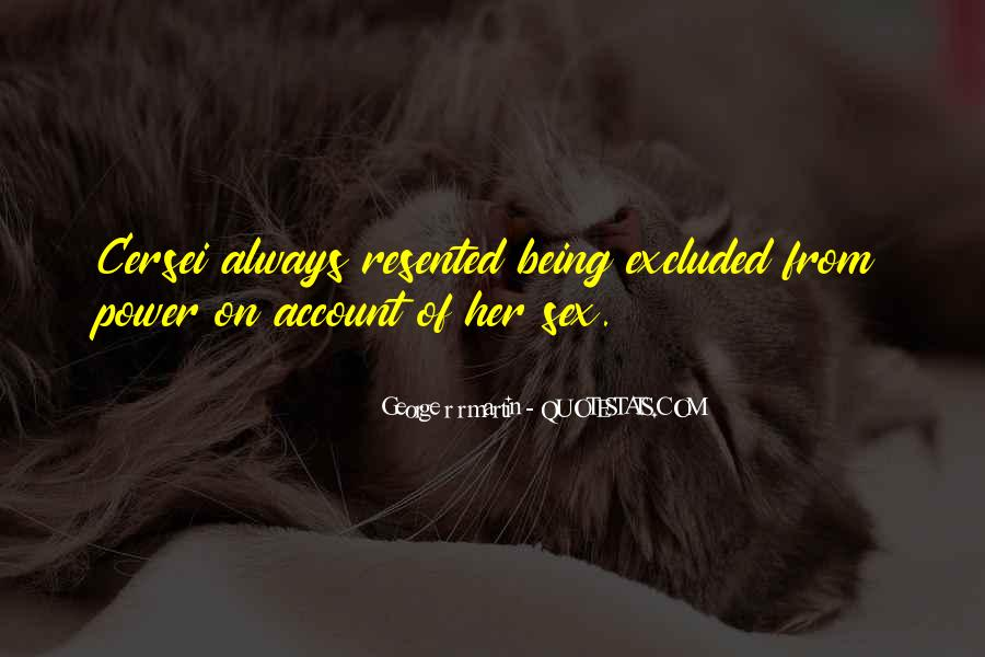 Quotes About Being Resented #1356936