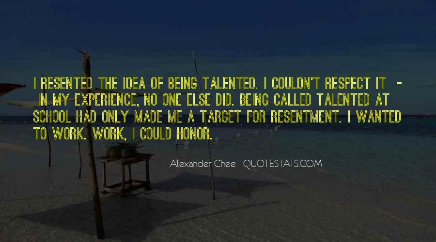 Quotes About Being Resented #1591606