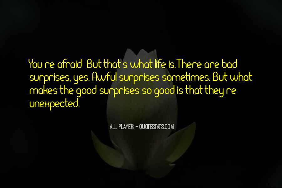 Quotes About Life's Unexpected Surprises #1246779