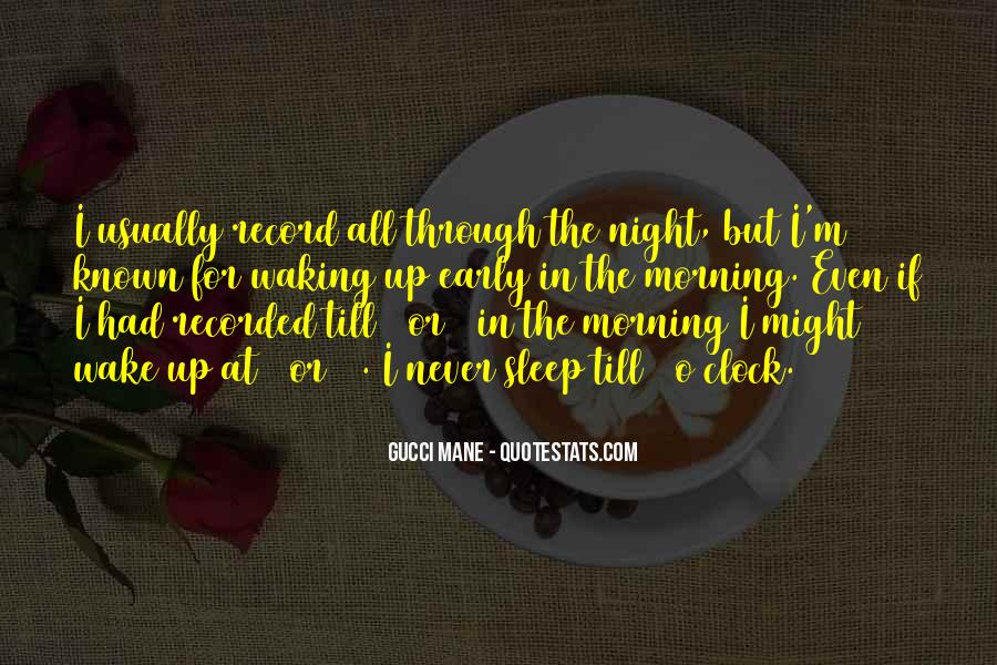 Quotes About Early In The Morning #110628