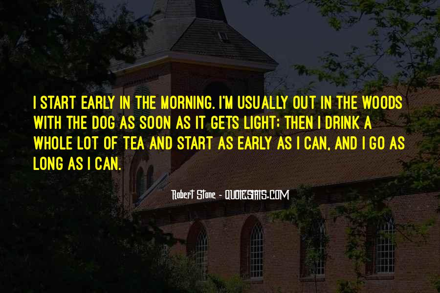 Quotes About Early In The Morning #214022