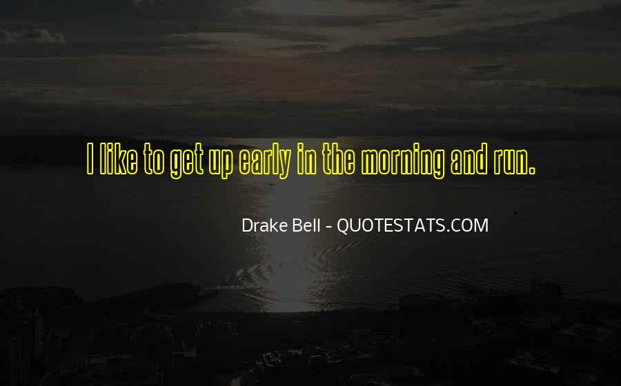 Quotes About Early In The Morning #246994