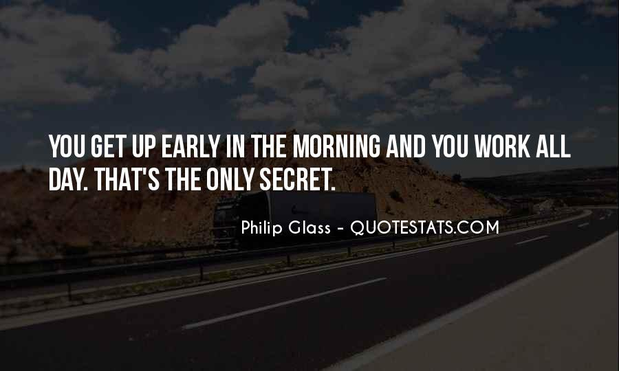 Quotes About Early In The Morning #247183