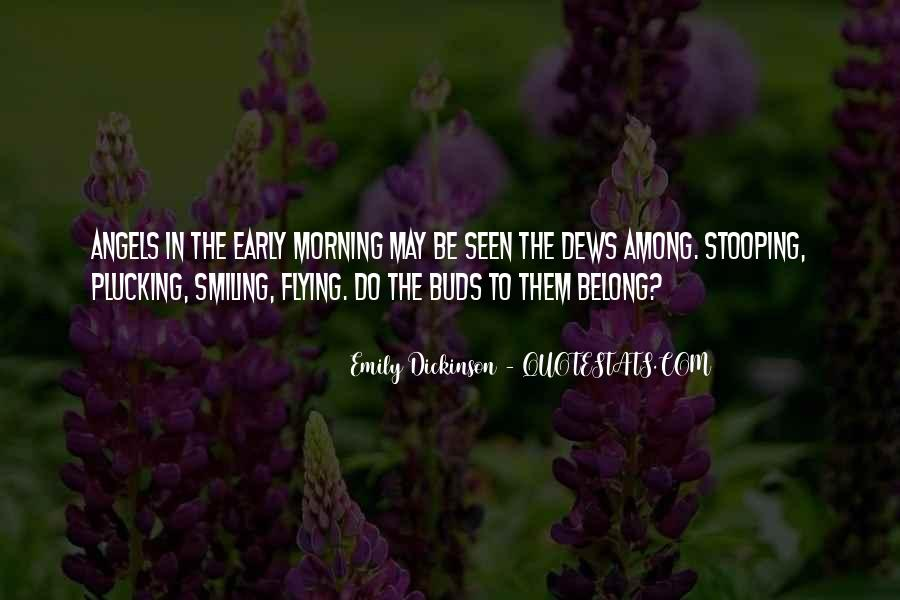 Quotes About Early In The Morning #273601
