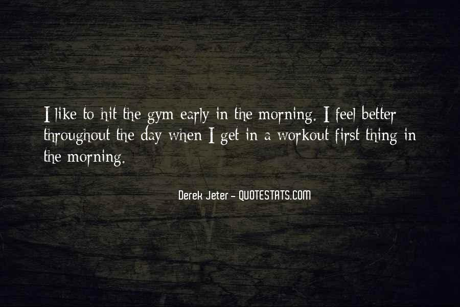 Quotes About Early In The Morning #319173