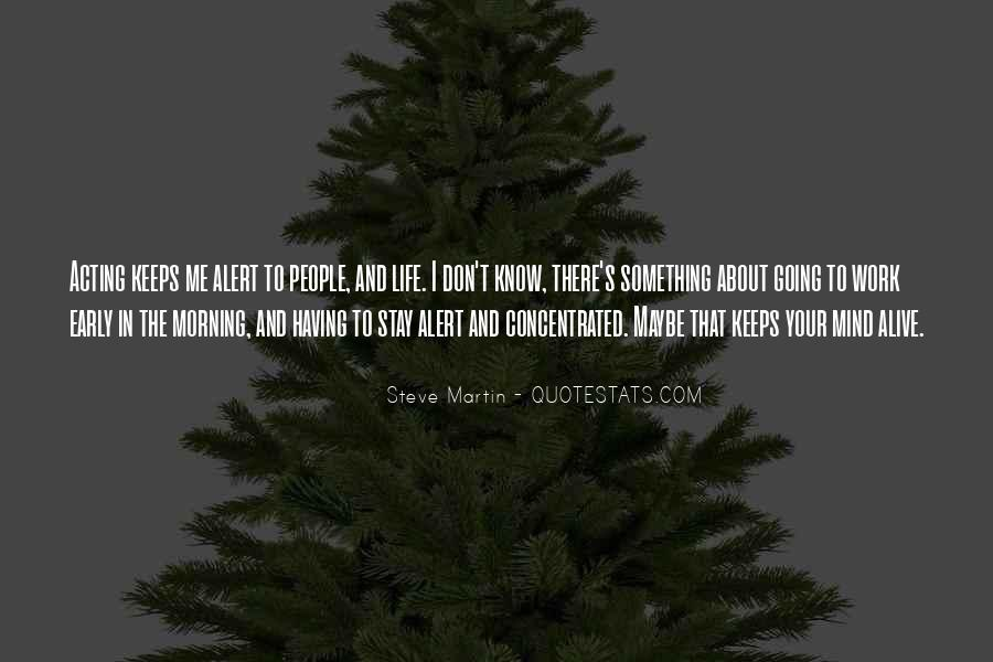 Quotes About Early In The Morning #361641