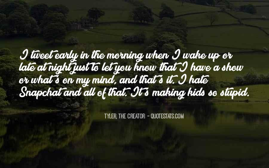 Quotes About Early In The Morning #419355