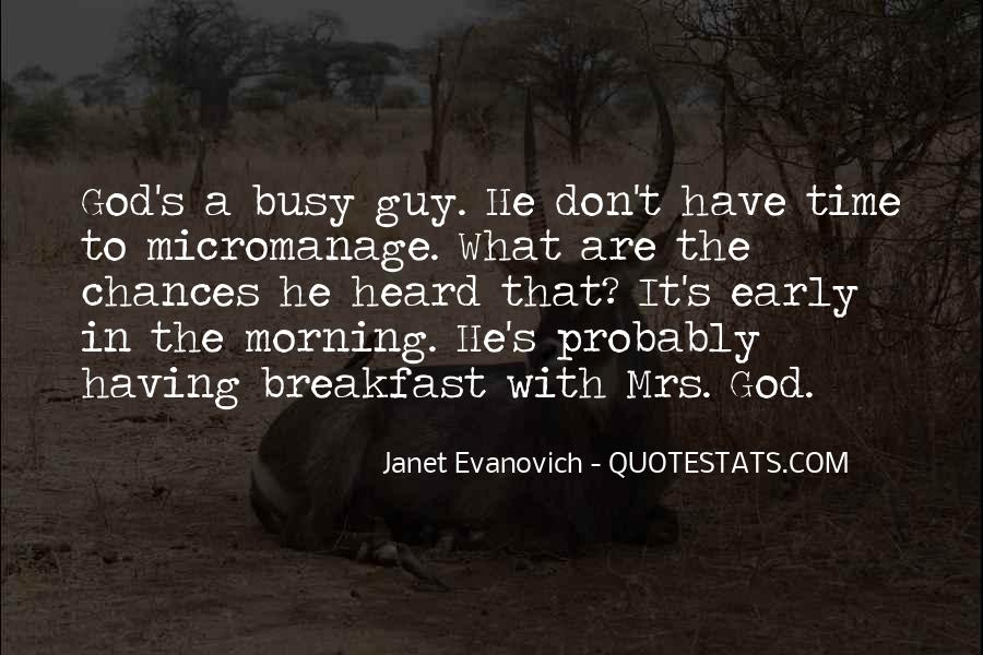 Quotes About Early In The Morning #468223