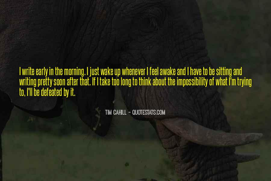 Quotes About Early In The Morning #559992