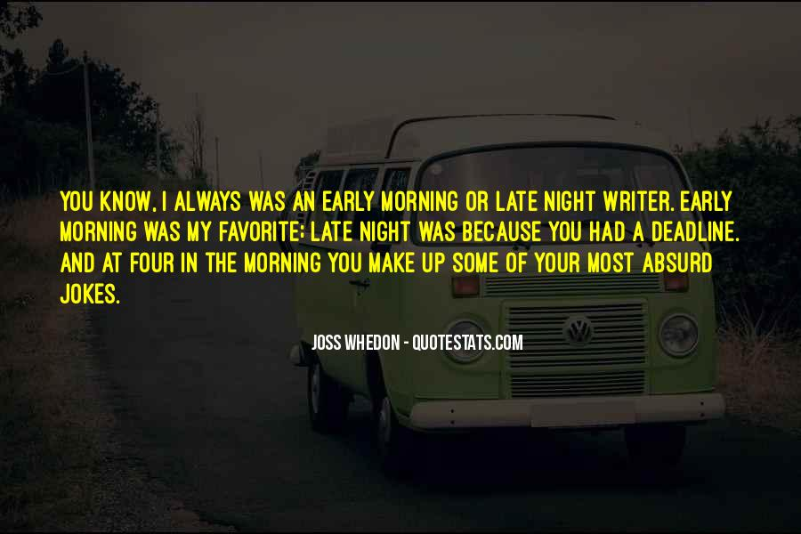 Quotes About Early In The Morning #576558