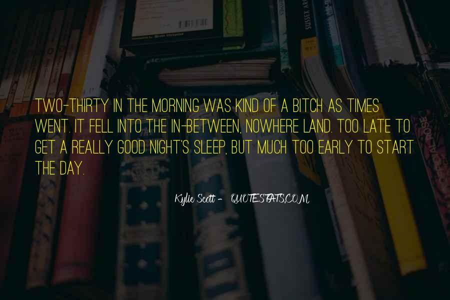 Quotes About Early In The Morning #608244