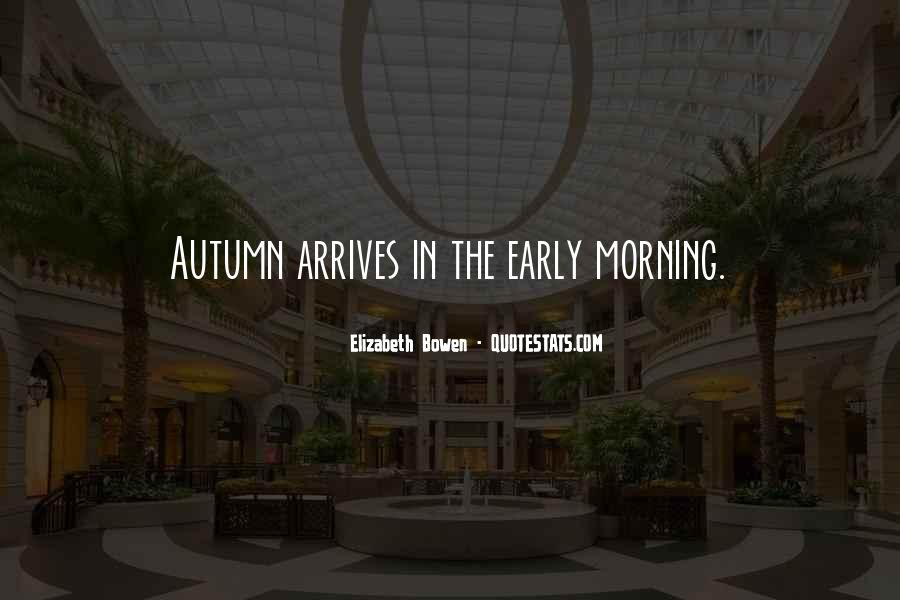 Quotes About Early In The Morning #676741