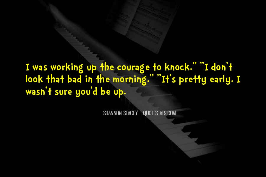 Quotes About Early In The Morning #681446