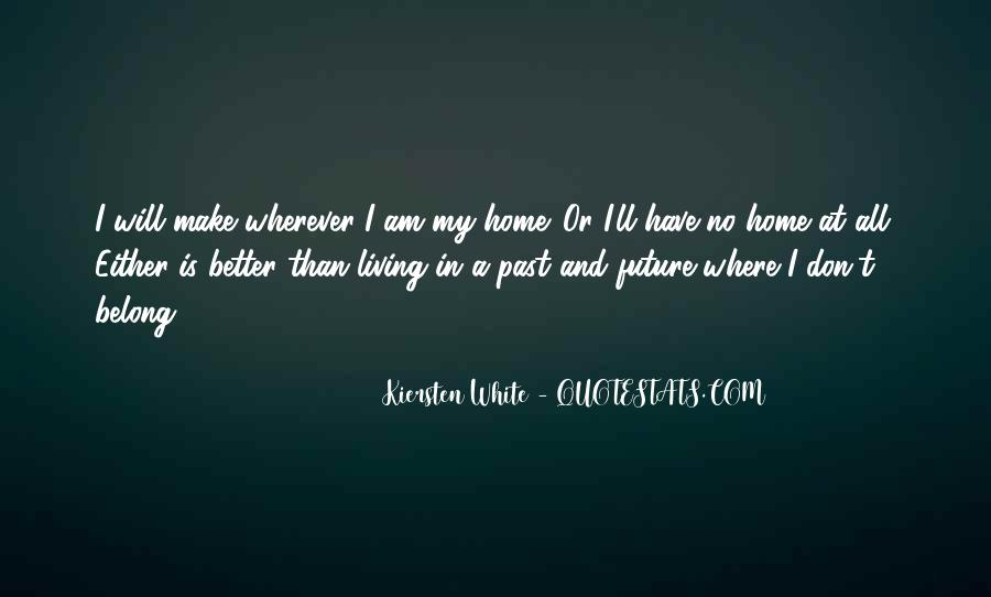 Quotes About Not Living In The Past Or Future #11558