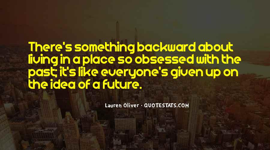 Quotes About Not Living In The Past Or Future #12221