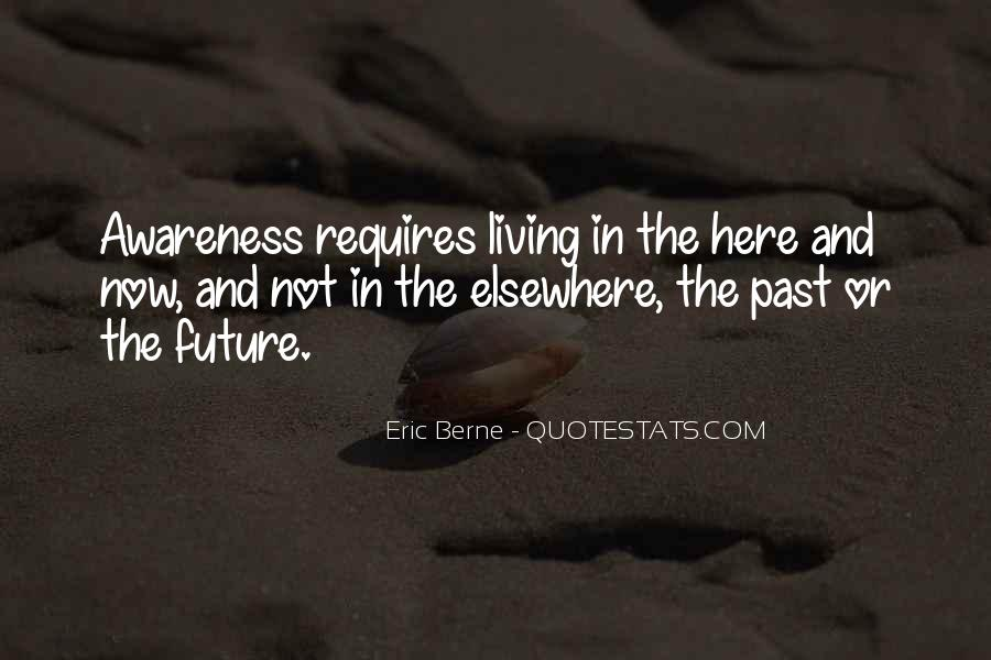 Quotes About Not Living In The Past Or Future #1307792