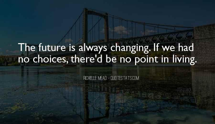 Quotes About Not Living In The Past Or Future #132624