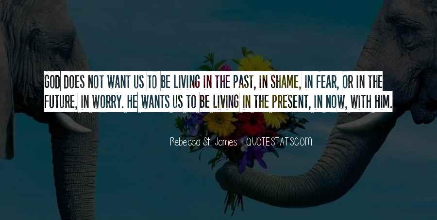 Quotes About Not Living In The Past Or Future #1439068