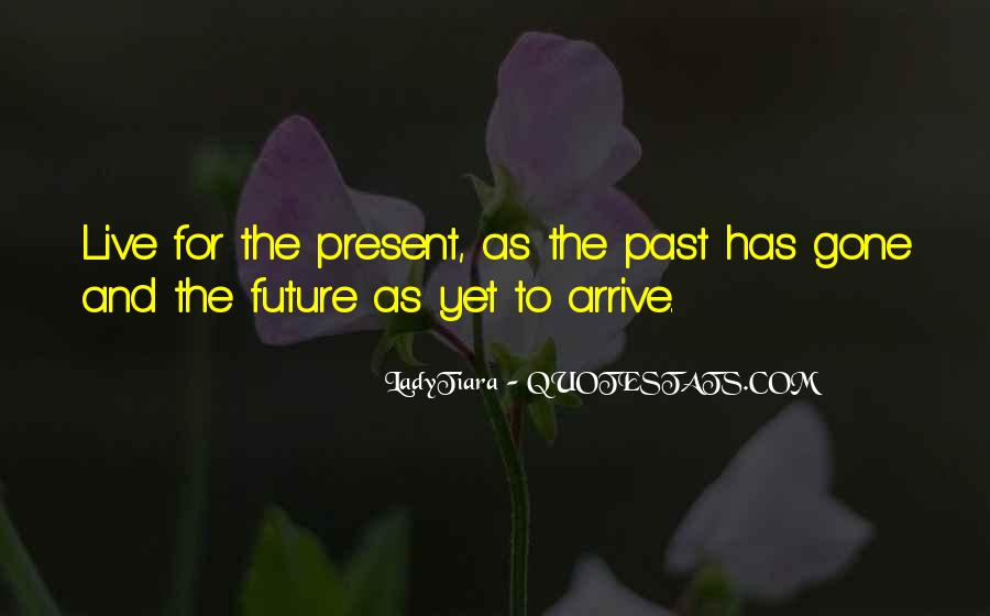 Quotes About Not Living In The Past Or Future #27383