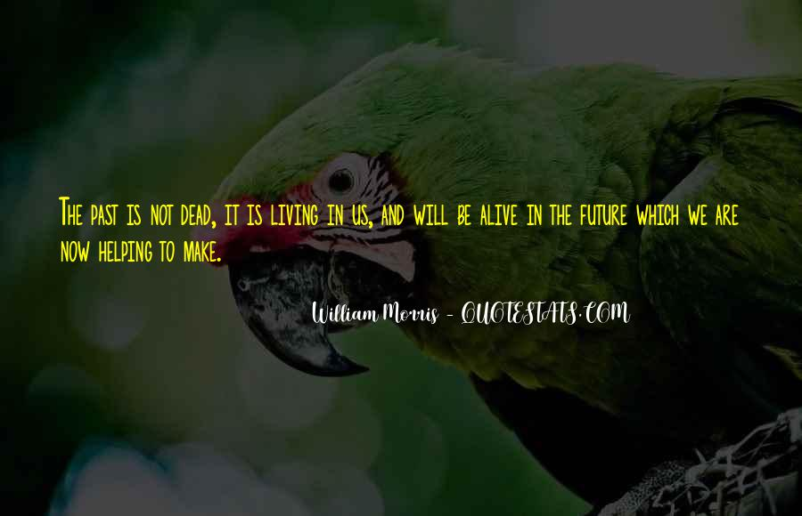 Quotes About Not Living In The Past Or Future #60347