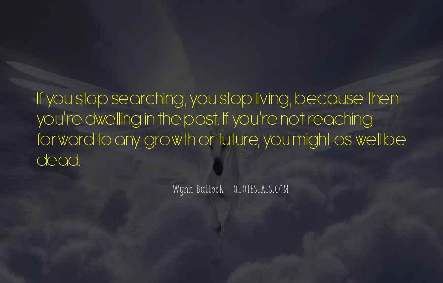 Quotes About Not Living In The Past Or Future #954289