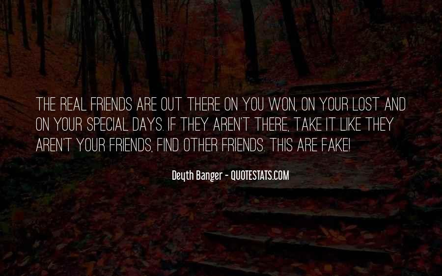 Quotes About Real Friends And Fake Ones #1249267