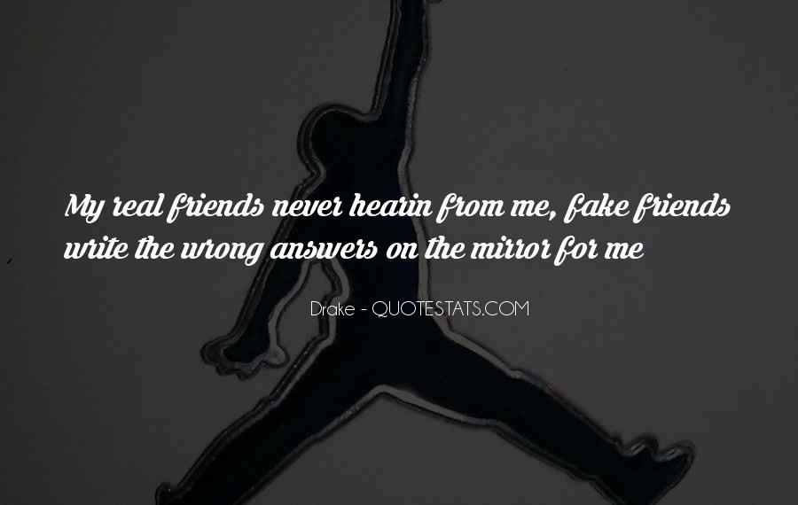 Quotes About Real Friends And Fake Ones #1878337