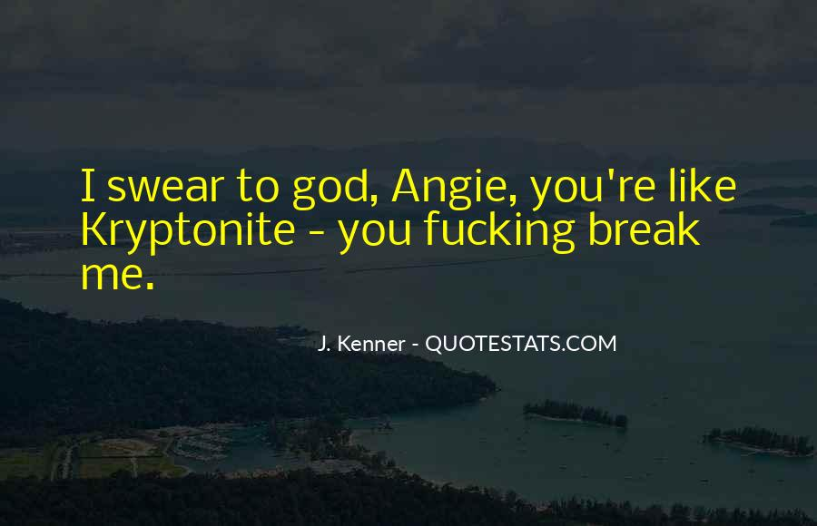Quotes About Kryptonite #1236729
