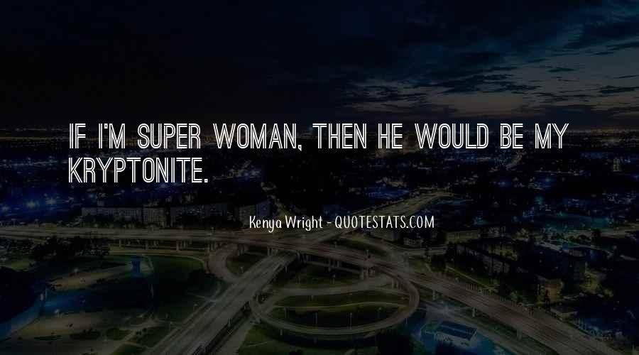 Quotes About Kryptonite #709304