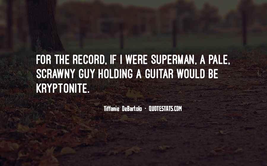 Quotes About Kryptonite #790766