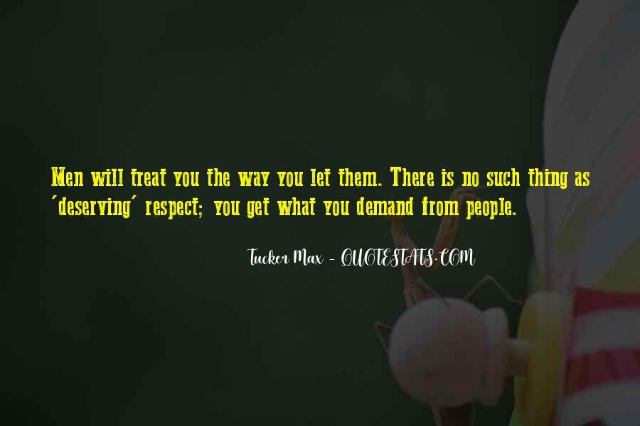 Quotes About Not Deserving Respect #1031593