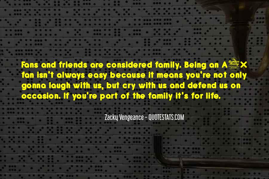 Quotes About Friends Being Family #1438477