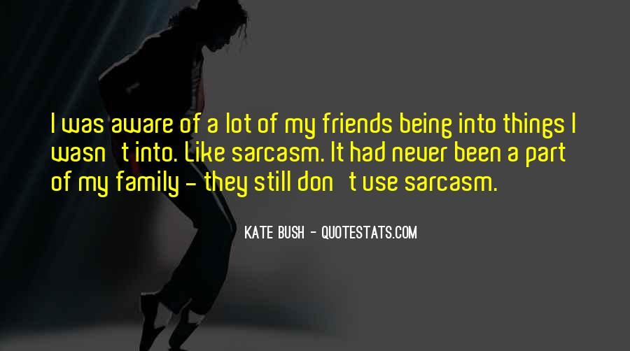 Quotes About Friends Being Family #1661837