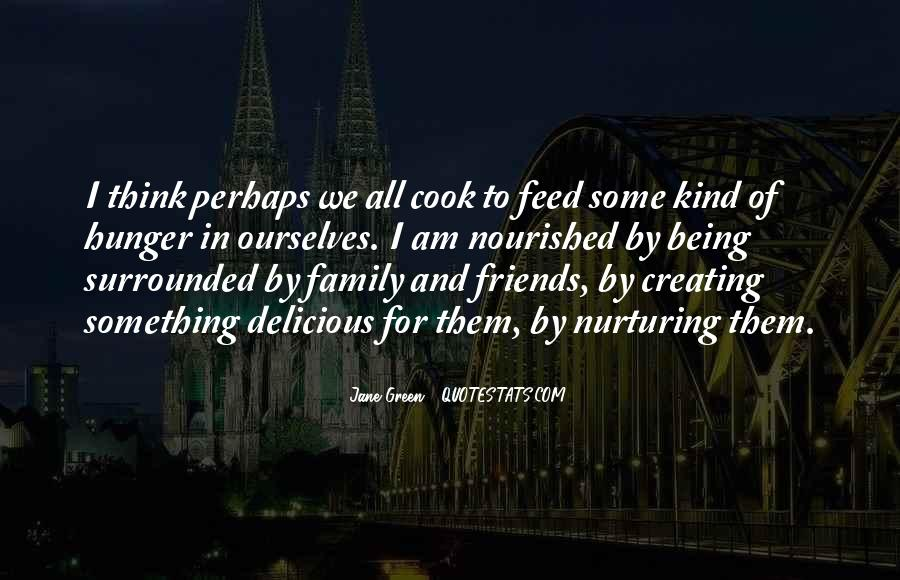 Quotes About Friends Being Family #1727768