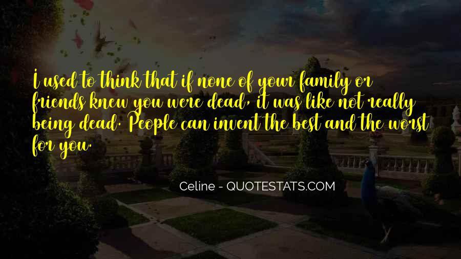 Quotes About Friends Being Family #178637