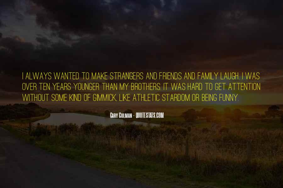Quotes About Friends Being Family #32699