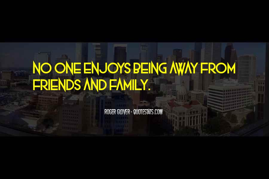 Quotes About Friends Being Family #837163