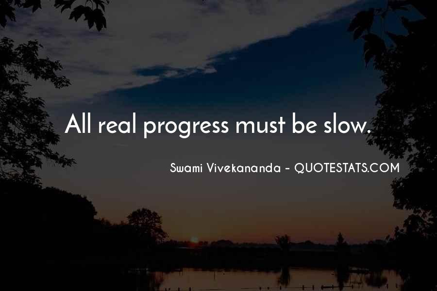 Quotes About Slow Progress #1434557